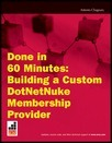 Done in 60 Minutes: Building a Custom DotNetNuke Membership Provider